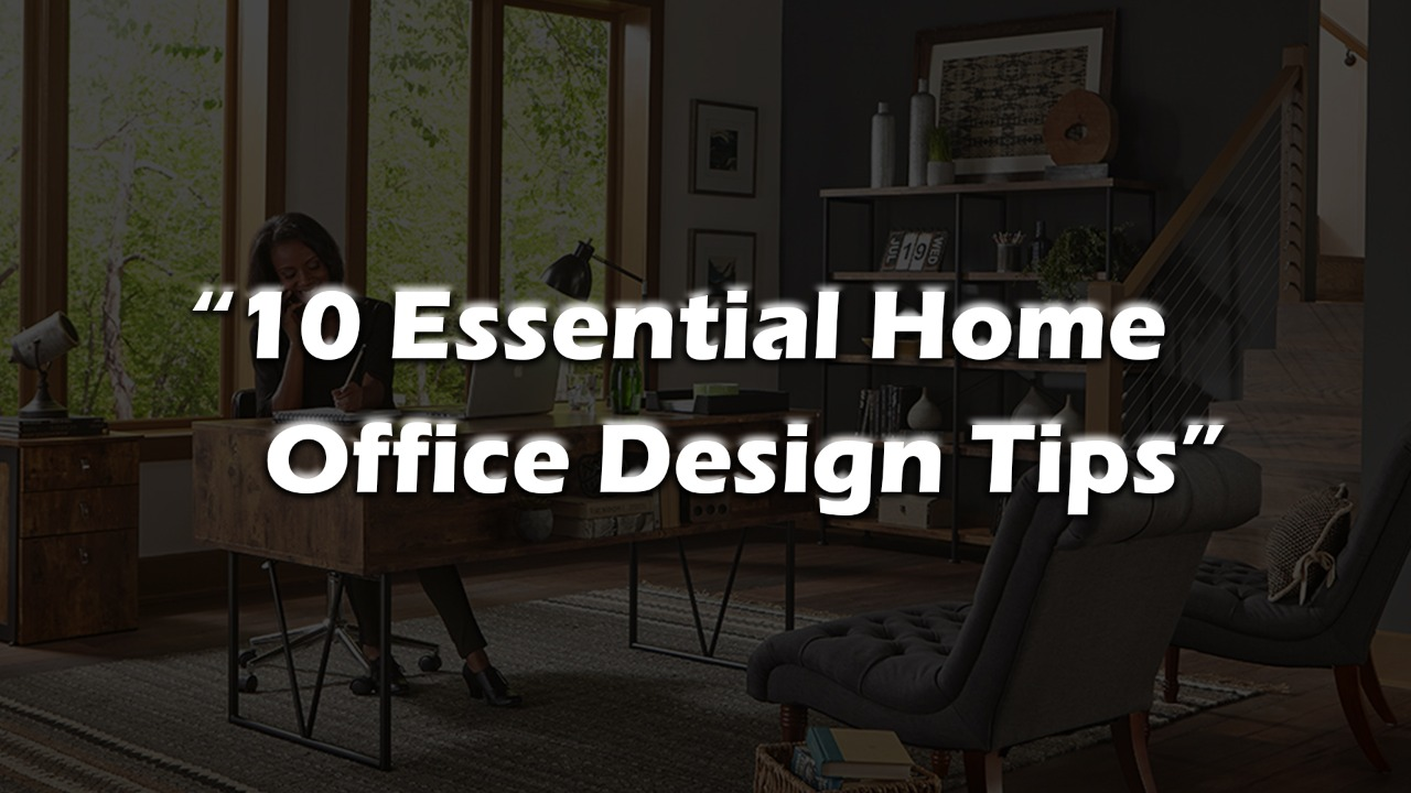 Essential Home Office Design Tips